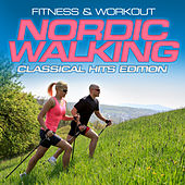 Fitness & Workout: Nordic Walking-Classical Hits by Various Artists