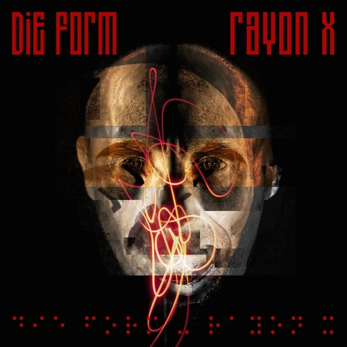 Rayon X (Deluxe Edition) by Die Form