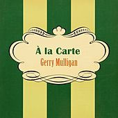 À La Carte von Gerry Mulligan