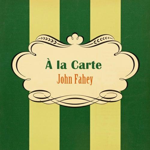 À La Carte von John Fahey