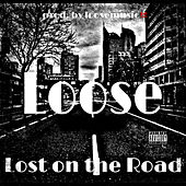 Lost On the Road by Loose