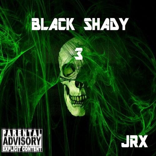 Black Shady 3 by Jrx