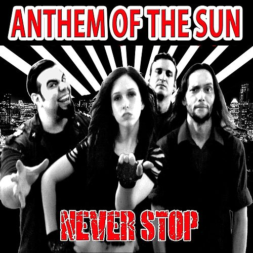 Never Stop by Anthem of the Sun