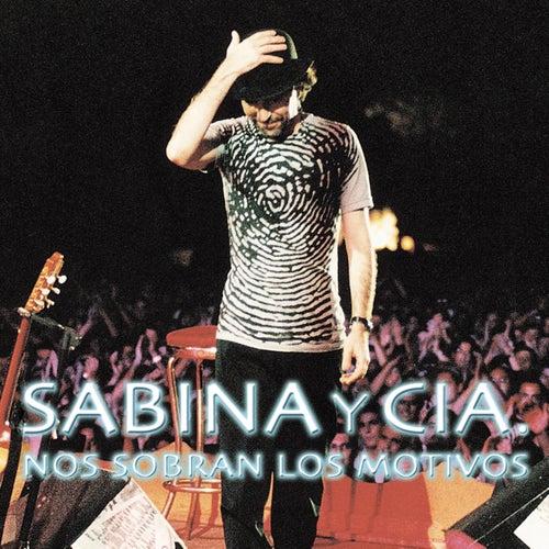 Sabina Y Cia: Nos Sobran Los Motivos by Joaquin Sabina