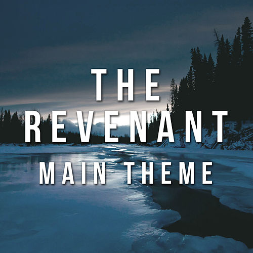 The Revenant Main Theme by L'orchestra Cinematique