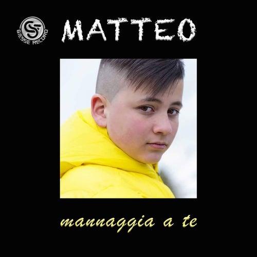 Mannaggia a te by Matteo