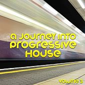 A Journey into Progressive House, Vol. 3 by Various Artists