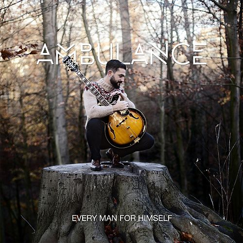 Every Man for Himself by Ambulance Ltd.