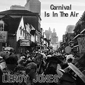 Carnival Is in the Air by Leroy Jones