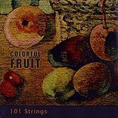 Colorful Fruit von 101 Strings Orchestra