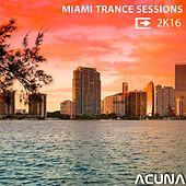 Miami Trance Sessions 2k16 by Various Artists