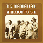 A Million to One by The Manhattans