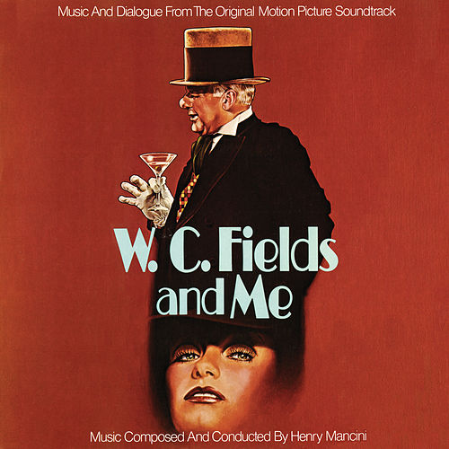 W.C. Fields And Me (Original Motion Picture Soundtrack) von Henry Mancini