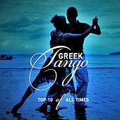 Greek Tango: Top 10 of All Times by Various Artists