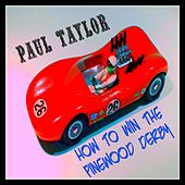 How To Win The Pinewood Derby by Paul Taylor