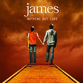 Nothing But Love by James