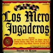 Los Mero Jugaderos by Various Artists