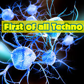 First of All Techno by Various Artists