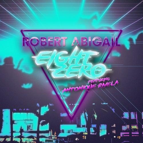 Eight Zero by Robert Abigail