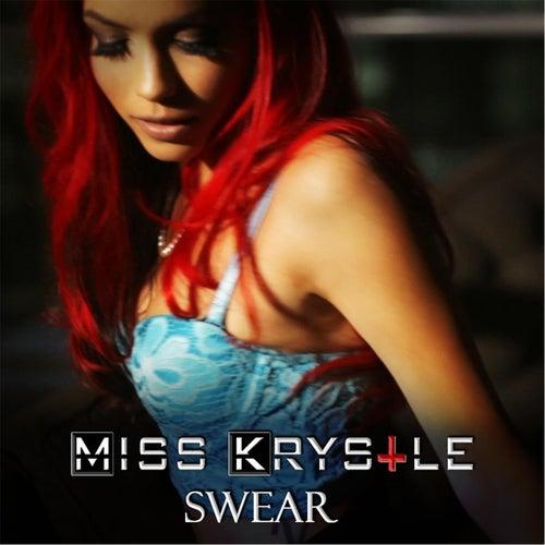 Swear by Miss Krystle