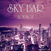 Sky Bar Lounge by Various Artists