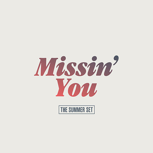 Missin' You by The Summer Set