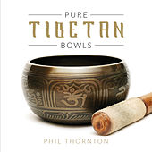 Pure Tibetan Bowls by Phil Thornton