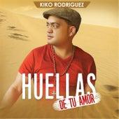 Huellas De Tu Amor by Kiko Rodriguez