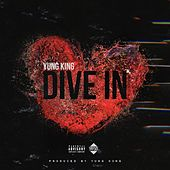 Dive In by Yung King