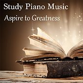 Aspire to Greatness by Study Piano Music