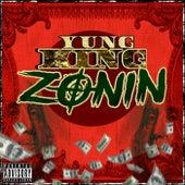 Zonin' by Yung King