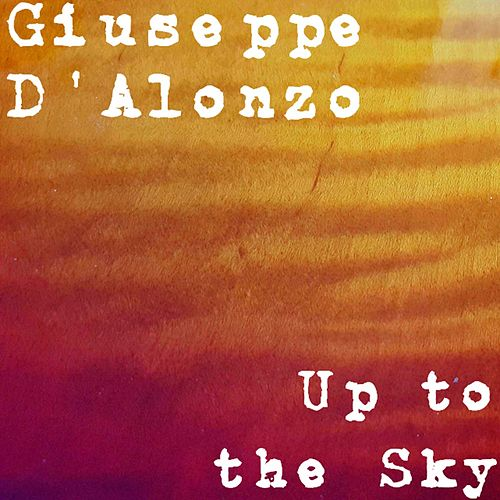 Up to the Sky by Giuseppe D'alonzo