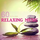 60 Minutes Relaxing Music (Non Stop Mix) by Various Artists