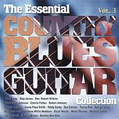 The Essential Country Blues Guitar Collection (Vol.3) by Various Artists