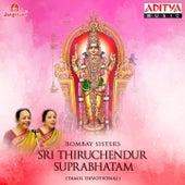 Sri Thiruchendur Suprabhatam by Bombay Sisters