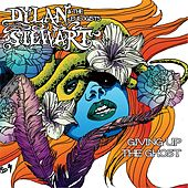 Giving up the Ghost by Dylan Stewart and the Eulogists
