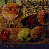 Colorful Fruit von The Coasters