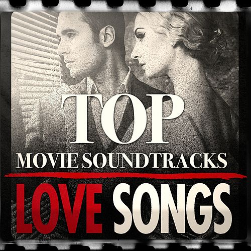Top Movie Soundtrack Love Themes by The Original Movies Orchestra