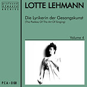 Die Lyrikerin der Gesangskunst, Vol. 4 by Lotte Lehmann