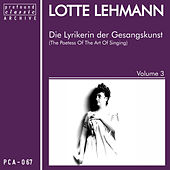 Die Lyrikerin der Gesangskunst, Vol. 3 by Lotte Lehmann