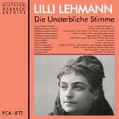 Die Unsterbliche Stimme: Lilli Lehmann by Lilli Lehmann