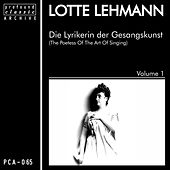 Die Lyrikerin der Gesangskunst, Vol. 1 by Lotte Lehmann