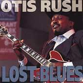 Lost In The Blues von Otis Rush