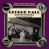 The Uncollected: George Hall And His Orchestra by Dolly Dawn