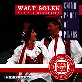 Crown Prince of Polkas by Walt Solek