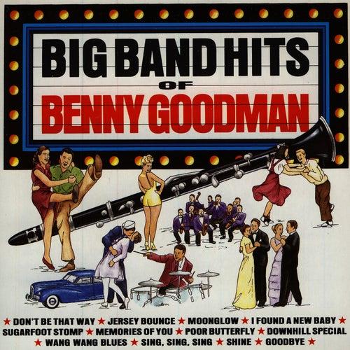 Big Band Hits of Benny Goodman by Benny Goodman
