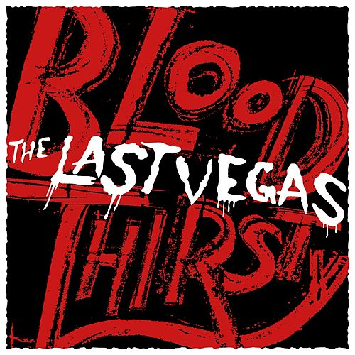 Bloodthirsty by The Last Vegas