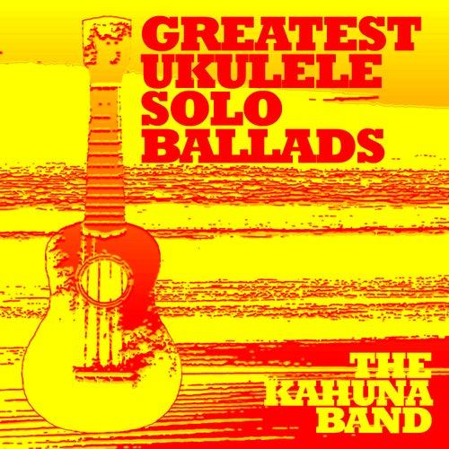 Greatest Ukulele Solo Ballads by The Kahuna Band