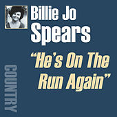 He's On The Run Again by Billie Jo Spears