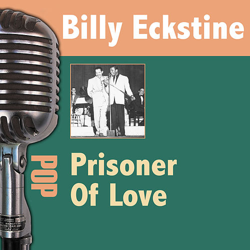 Prisoner Of Love by Billy Eckstine